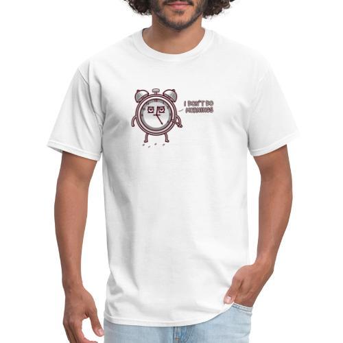 I don't do mornings - Men's T-Shirt