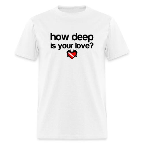 How Deep is your Love - Men's T-Shirt