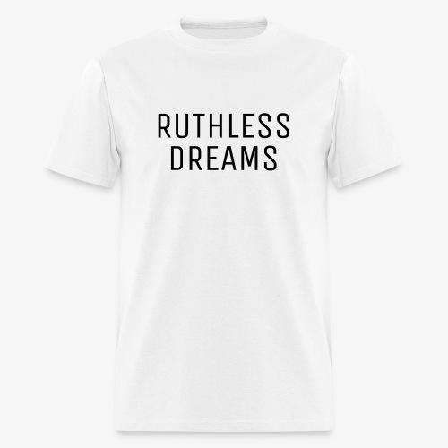 Ruthless Dreams - Men's T-Shirt