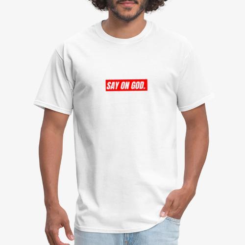 Say On God - Men's T-Shirt