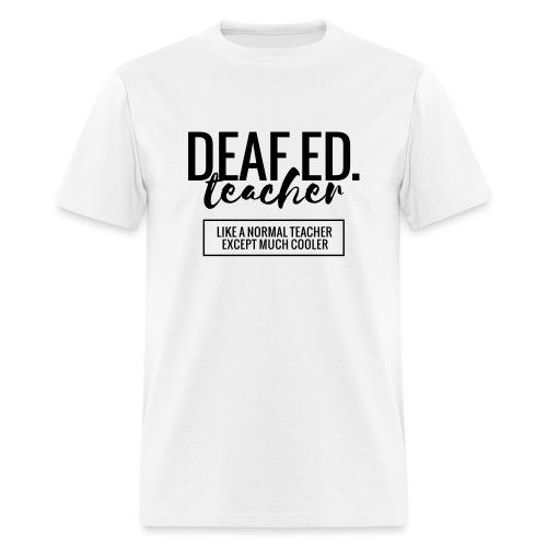 Cool Deaf Ed. Teacher Funny Teacher T-Shirt - Men's T-Shirt