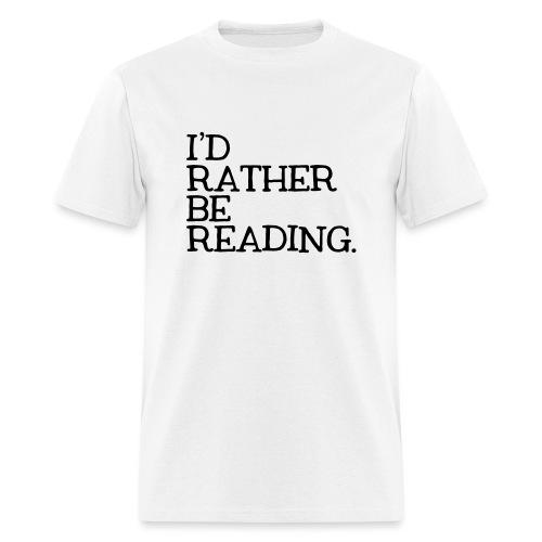 I'd Rather Be Reading Bookworm Book Lover T-shirt - Men's T-Shirt