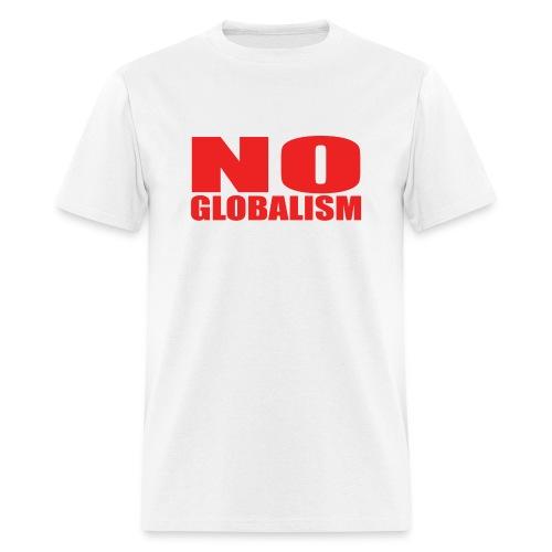 No Globalism - Men's T-Shirt