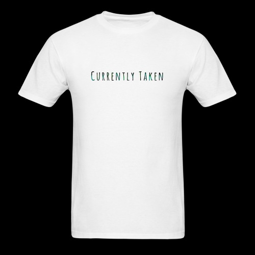 Currently Taken T-Shirt - Men's T-Shirt