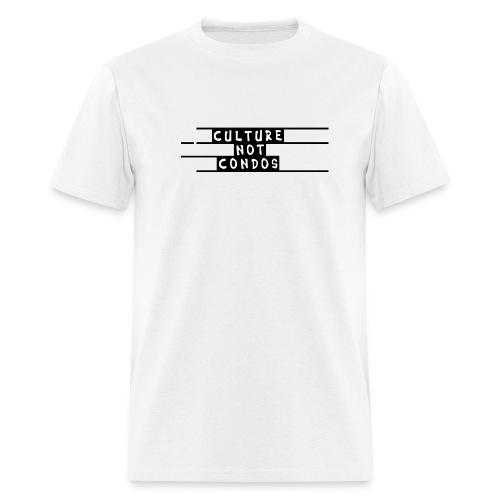 Culture Not Condos - Men's T-Shirt