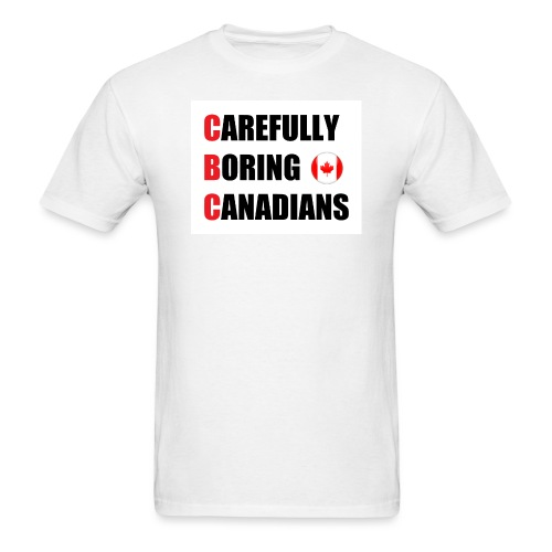 CBC: Carefully Boring Canadians - Men's T-Shirt