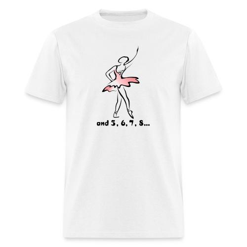 And 5, 6, 7, 8... - Men's T-Shirt