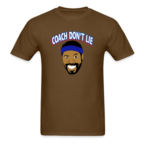 Coach Don t Lie - Men's T-Shirt
