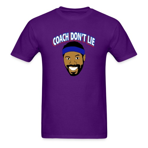Coach Don t Lie - Men's T-Shirt