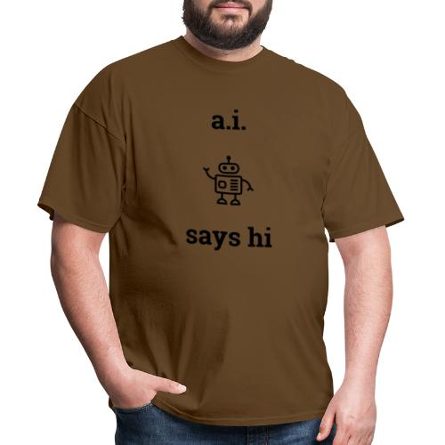 A.I. Says Hi - Men's T-Shirt