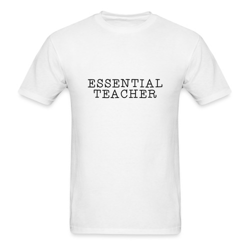 Essential Teacher Quarantine T-shirts - Men's T-Shirt