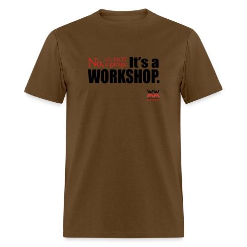 It s not a garage It s a workshop - Men's T-Shirt