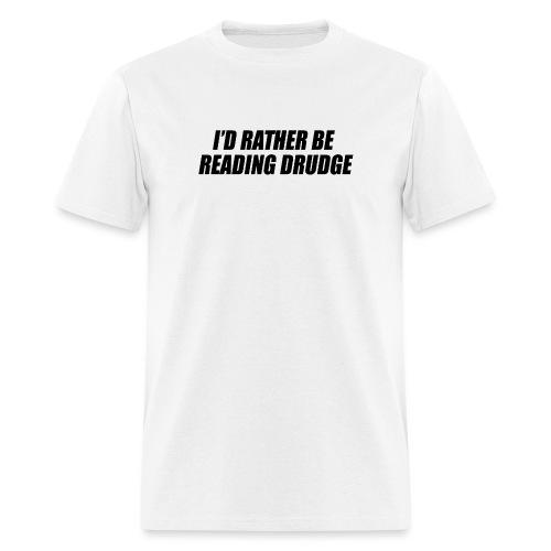 I'd rather be reading Drudge - Men's T-Shirt