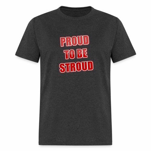 Proud To Be Stroud - Men's T-Shirt