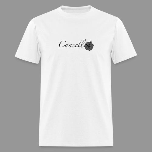 Cancelled - Men's T-Shirt