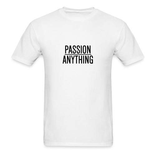 Passion Over Anything - Men's T-Shirt