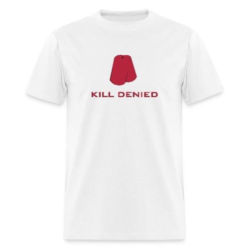 Kill Denied - Men's T-Shirt