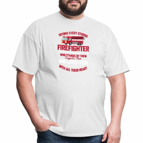 BEHIND EVERY STRONG FIREFIGHTER THERE IS AN EVEN S - Men's T-Shirt