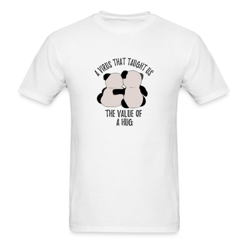A virus that taught us the value of a hug - Men's T-Shirt