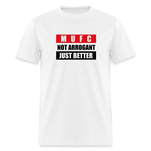 Not arrogant just better flag - Men's T-Shirt
