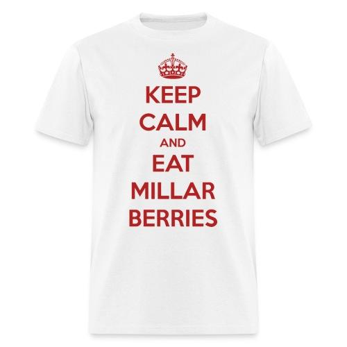 Keep Calm and Eat Millar Berries - Men's T-Shirt