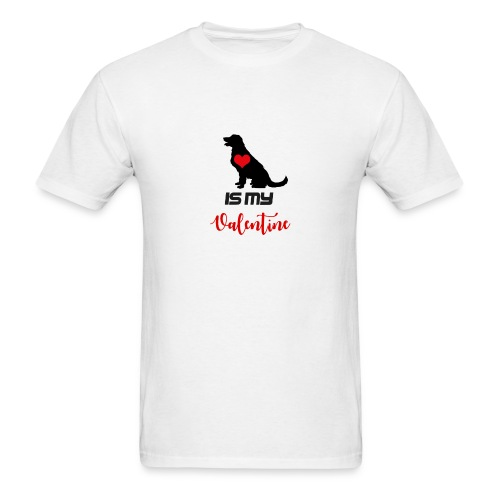 Dog is my Valentine - Men's T-Shirt