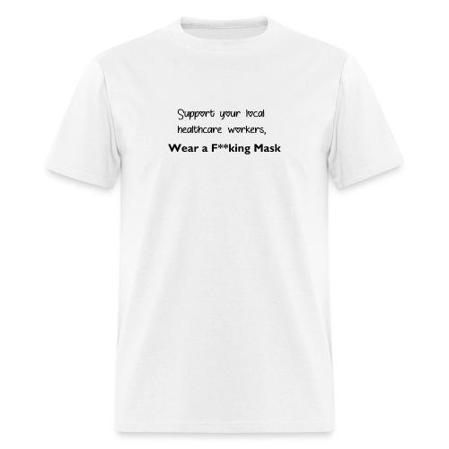 Wear a F**king Mask - Men's T-Shirt