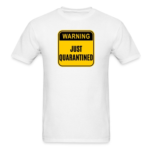 Just Quarantined - Men's T-Shirt