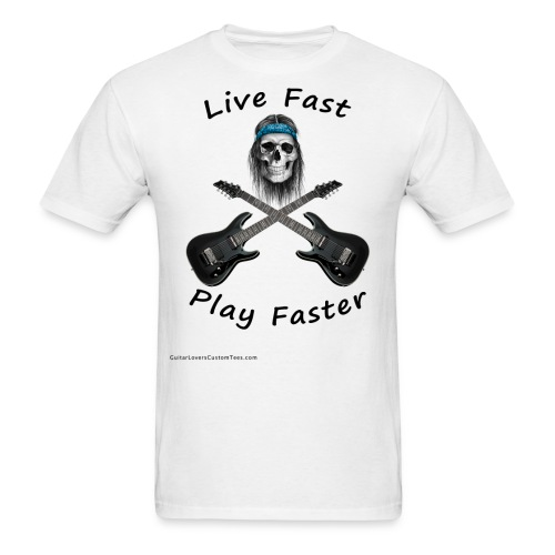 LiveFastPlayFaster by GuitarLoversCustomTees png - Men's T-Shirt