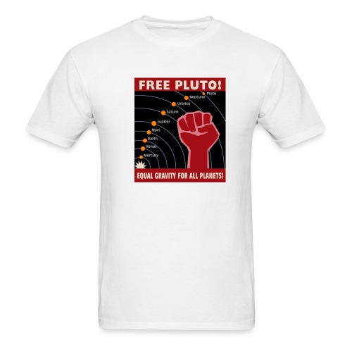 Free Pluto! Equal Gravity For All Planets! - Men's T-Shirt