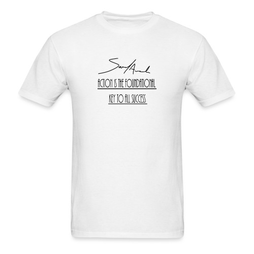 Action is the foundational key to all success - Men's T-Shirt