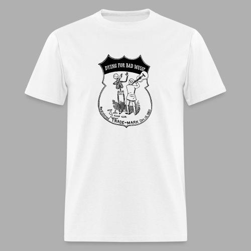 Dying For Bad Music - Men's T-Shirt