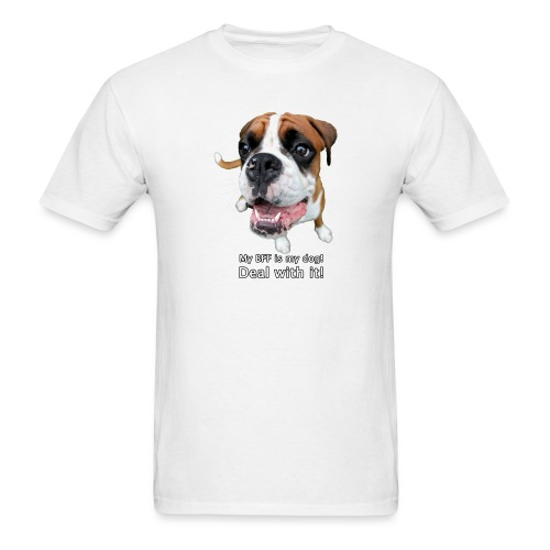 My BFF is my dog deal with it - Men's T-Shirt