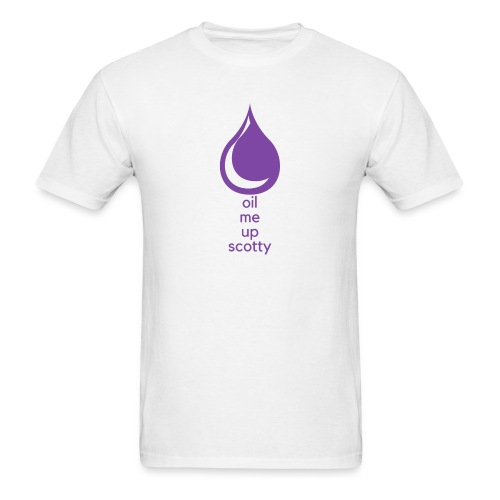 Oil Me Up Scotty - Men's T-Shirt