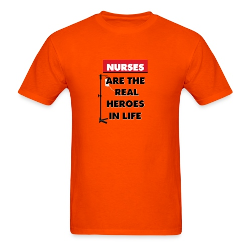 nurses are the real heroes in life - Men's T-Shirt