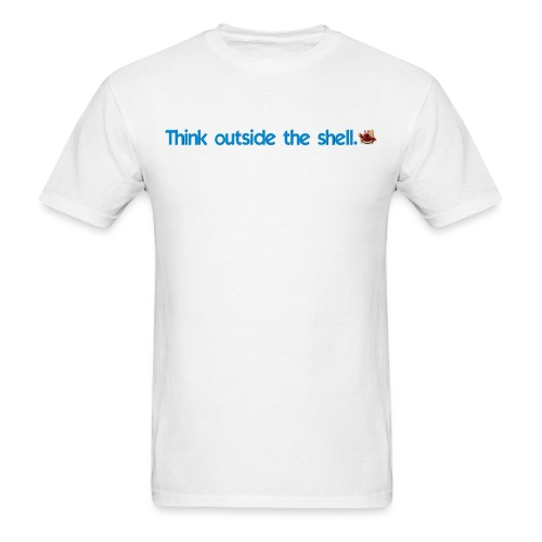 Think outside the shell. - Men's T-Shirt