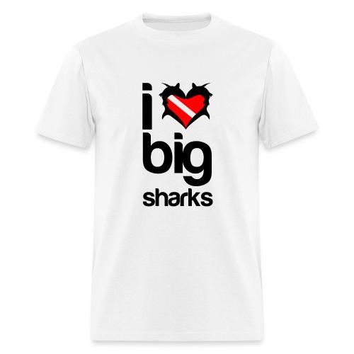 I Love Big Sharks - Men's T-Shirt