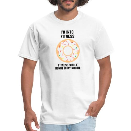 Im into fitness whole donut in my mouth - Men's T-Shirt