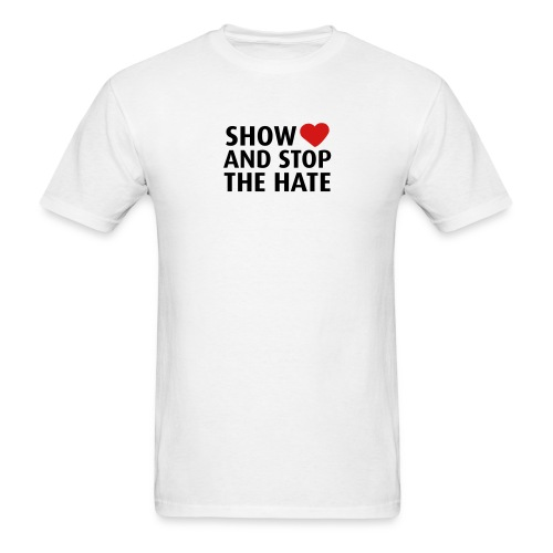 Show love and stop the hate - Men's T-Shirt
