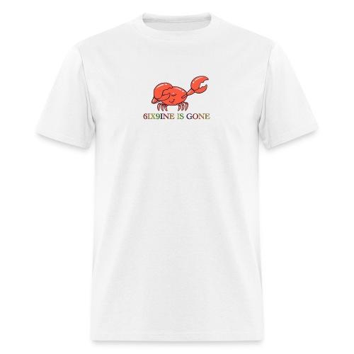6ix9ine is gone - Men's T-Shirt