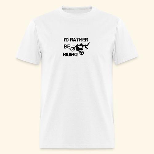 I'D RATHER BE RIDING merchandise - Men's T-Shirt