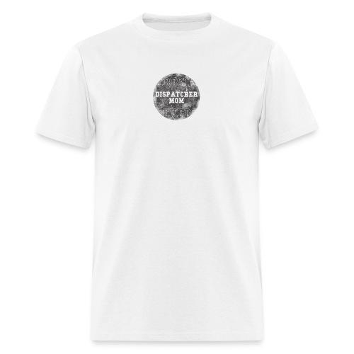 Police Dispatcher T Shirt Best Dispatcher Mom Ever - Men's T-Shirt