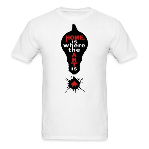 Home is where the ART is - Men's T-Shirt