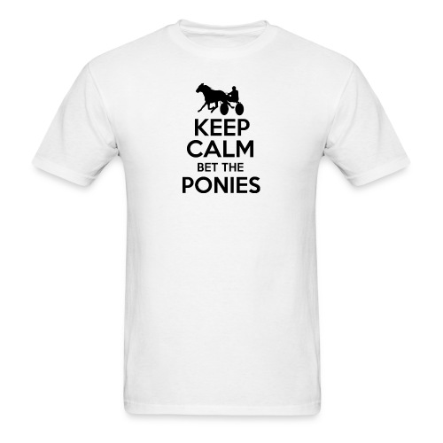 Keep Calm and Bet The Ponies - Standardbred - Men's T-Shirt