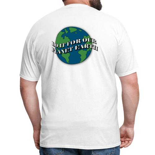 do it for our planet earth - Men's T-Shirt