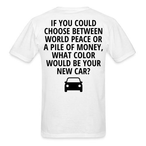 IF YOU COULD CHOOSE BETWEEN WORLD PEACE OR A PILE - Men's T-Shirt