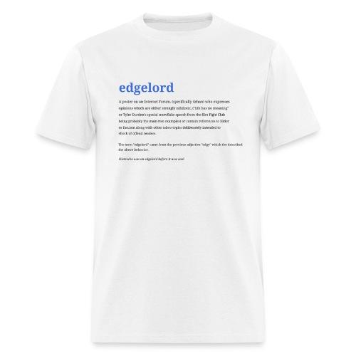 Edgelord T-Shirt - Men's T-Shirt