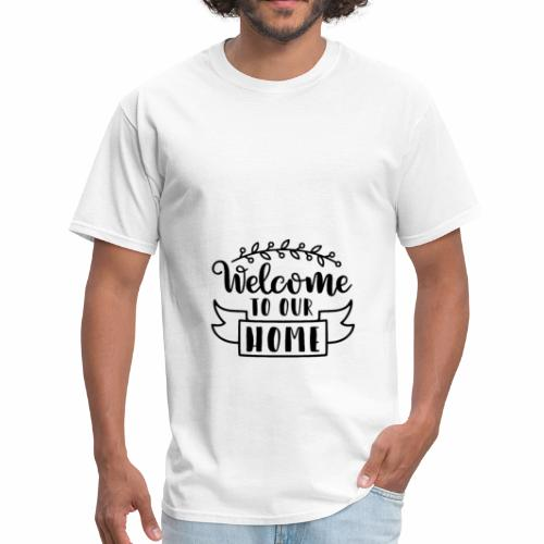 welcome to our home - Men's T-Shirt