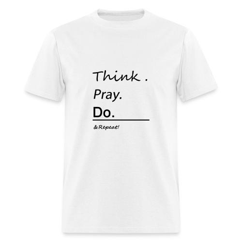 Think. Pray. Do. Tee - Men's T-Shirt