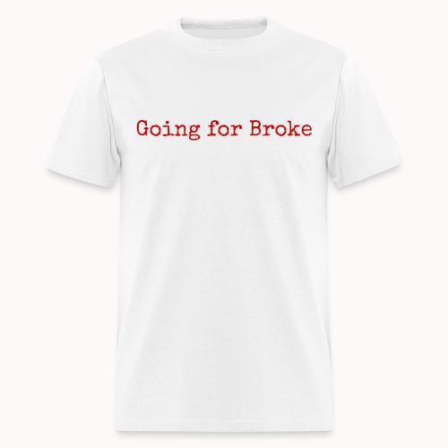 Going For Broke - Men's T-Shirt